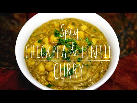 Spicy Chickpeas & Lentil Curry