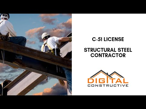 C-51 License - Structural Steel Contractor License - Complete CSLB Guide To Get Licensed And Bonded!