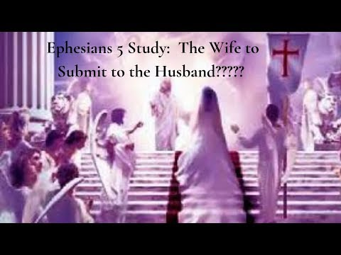 EPHESIANS 5- Wives submit??????