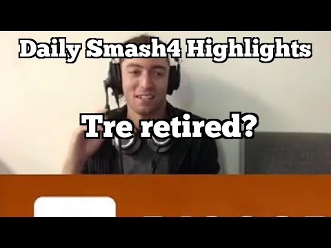 Daily Smash4 Highlights: Tre retired?