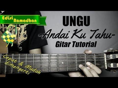 (Gitar Tutorial) UNGU - Andai Ku Tahu |Mudah & Cepat Dimengerti Untuk Pemula