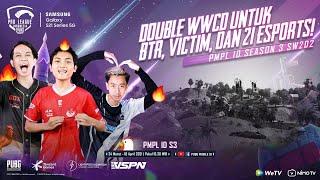 PMPL INDONESIA S3 | SW2 D2 | SAMSUNG GALAXY S21 SERIES 5G | DOUBLE WWCD UNTUK BTR, VICTIM, DAN 21!