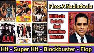 Producer Firoz A Nadiadwala Box Office Collection Analysis Hit And Flop Blockbuster All Movies List