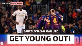 Get Young Out Now! Barcelona 3-0 Manchester United | Man Utd Review
