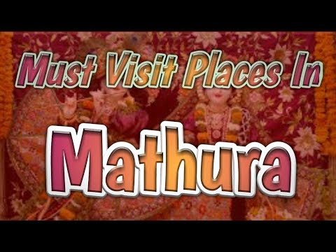 Must Visit Places In Holy City Mathura