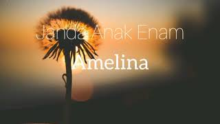 JANDA ANAK ENAM - AMELINA (BY LirikMusic Production)