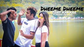 Dheeme Dheeme | Tony Kakkar | Akash & Priyanka | latest Song 2019 | Funny Love Story