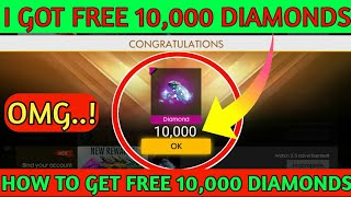 FREE DIAMONDS IN FREE FIRE || HOW TO GET FREE 10,000 DIAMONDS IN FREE FIRE || FREE FIRE