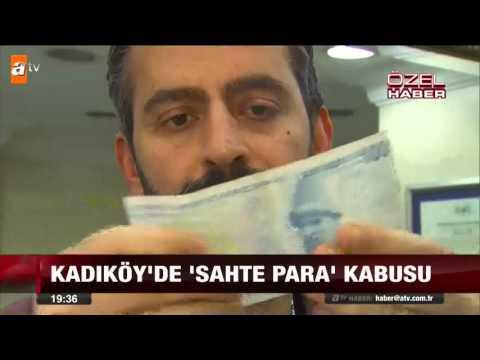 Kadıköy'de sahte para kabusu - atv Ana Haber
