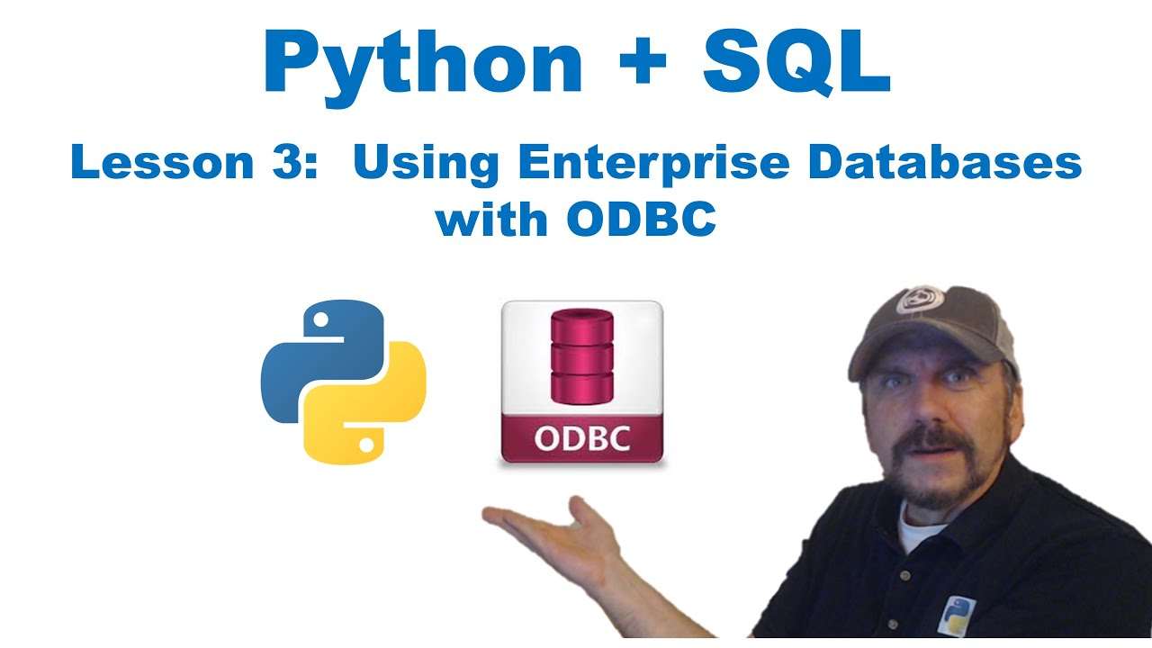 Master Using SQL with Python:  Lesson 3 - Using Enterprise Databases with ODBC