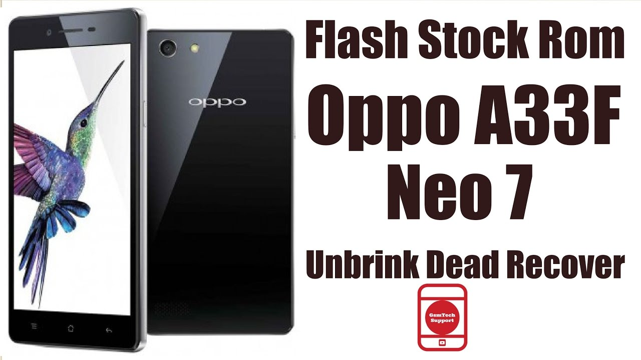 How To Flash Stock Rom Oppo A33F Neo 7 | Unbrink Dead Recover | Hang On Logo