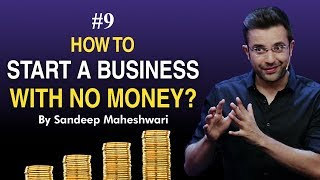 #9 How to Start a Business with No Money? By Sandeep Maheshwari I Hindi #businessideas