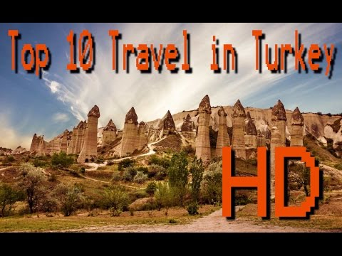 Top 10 Travel in Turkey 2016 HD