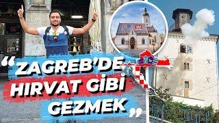 ZAGREB'DE HIRVAT GİBİ GEZMEK | CROATIA
