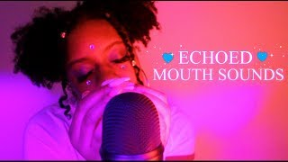 ASMR   ECHOED INTENSE MOUTH SOUNDS 😴💤❗(100% TINGLY)