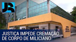 Justiça do Rio de Janeiro impede que corpo do miliciano Adriano da Nóbrega seja cremado