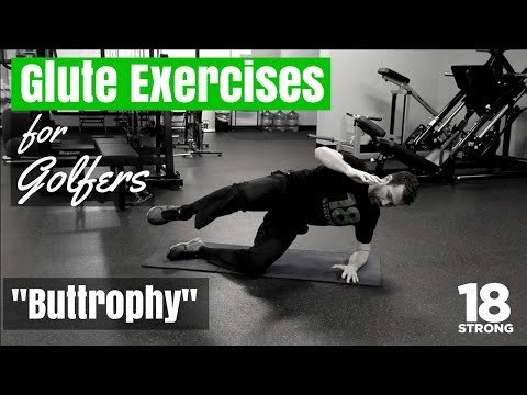 "Glute Exercises For Golfers: ""Buttrophy"""