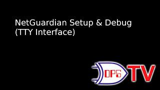 NetGuardian Initial Setup & Debug (TTY)