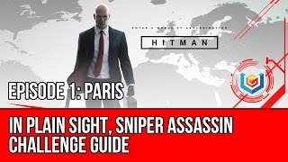 Hitman - In Plain Sight, Sniper Assassin, Playing with Fire, Salut Too Soon Challenge (Paris)