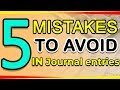 5 Mistakes To Avoid in Journal Entries   How To Make Journal Entries   Passing Journal Entries