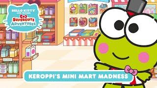 Keroppi's Mini Mart Madness  Hello Kitty and Friends Supercute Adventures