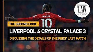 Liverpool 4 Crystal Palace 3 | The Second Look
