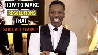 How to Make Resolutions that stick all year!
