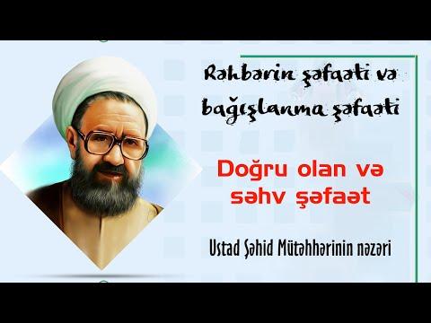 Doğru olan və səhv şəfaət – Ustad Şəhid Mütəhhərinin nəzəri