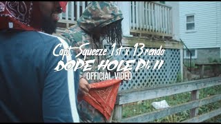 Capt. Squeeze 1st & 13rendo - Dope Hole Pt. 2 (Official Video) Dir. By @FNSFilms