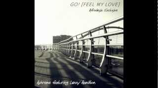 Aphreme featuring Lenny Hamilton - GO! [Feel My Love] (Aphreme Dancinmood Remix)