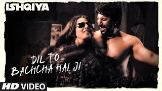 Dil To Bachcha Hai Ji (Full Song) | Ishqiya