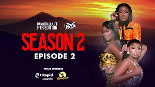 LESSONS FROM THE QUEEN| DANCEHALL LIFE| SEASON 2 EPISODE 2