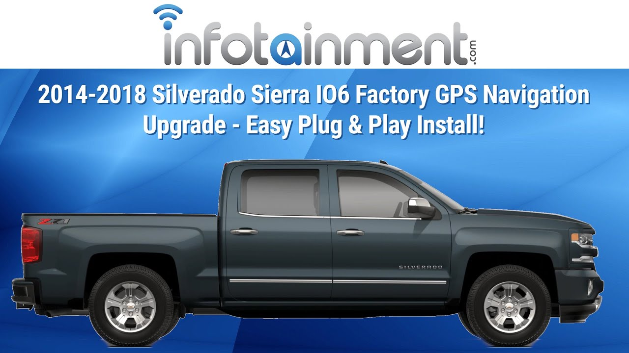 2014 2018 Silverado Sierra Io6 Factory Gps Navigation Upgrade Easy
