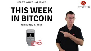 This week in Bitcoin - Feb 3rd, 2020