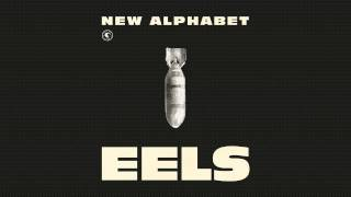 EELS - New Alphabet (Audio Stream) - from WONDERFUL GLORIOUS - Out Now!