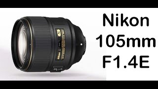 Nikon 105mm F1.4 E ED AF-S Lens | First Impressions | Nothing Wired