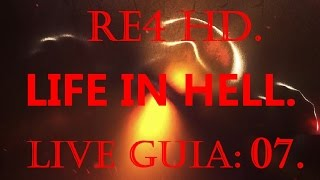 RE4 - HD LIFE IN HELL MOD - LIVE GUIA: 07.