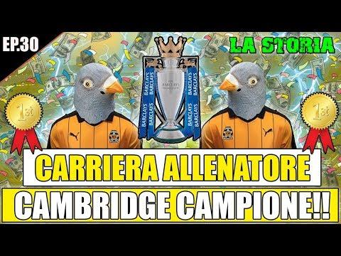 CAMBRIDGE CAMPIONE D'INGHILTERRA!! SIAMO NELLA STORIA!! | FIFA 18: CARRIERA ALLENATORE CAMBRIDGE #30