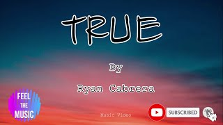 S u b c r i e n o w !truesong by ryan cabrerai won't talk, breathei move 'til you finally seethat belong with meyou might think do...