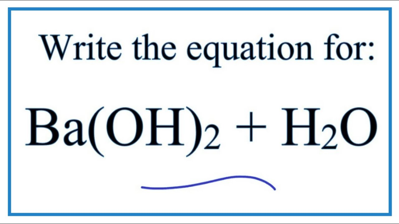 equation for ba(oh)2 + h2o (barium hydroxide + water)