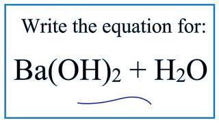 معادلة Ba(OH)2 + H2O (الباريوم هيدروكسيد + الماء)