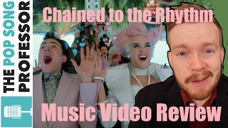 Chained to the Rhythm - Music Video Review & Explanation