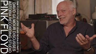 Pink Floyd's The Later Years Revealed Part 2: David Gilmour Discusses Astoria Recording Studio