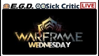 🔴EGD | Warframe Wednesday | PC | It Has Been A While! | What