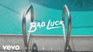[3.57 MB] Khalid - Bad Luck (Audio)