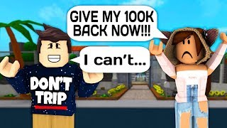 I STOLE ALL OF HER MONEY BY ACCIDENT IN ROBLOX BLOXBURG!
