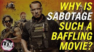 Why is Sabotage such a baffling movie?
