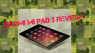 Xiaomi Mi Pad 3 unboxing and review