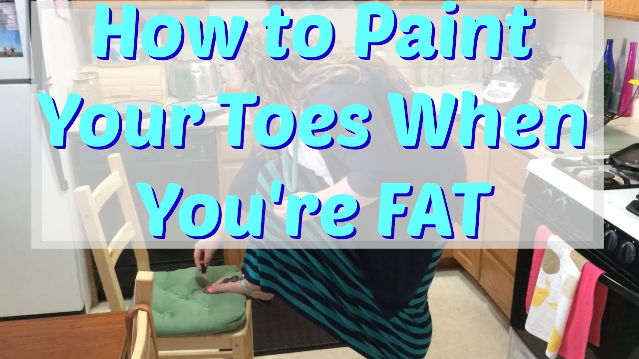 How To Paint Your Toes When Youre Fat MFF Day YouTube - Can you paint while pregnant