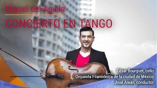 Concerto for cello and orchestra CONCIERTO EN TANGO by Miguel del Aguila  César Bourguet cello
